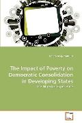 Impact of Poverty on Democratic Consolidation in Developing States