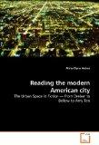 Reading the modern American city: The Urban Space in Fiction ? from Dreiser to Bellow to Amy...