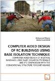 COMPUTER AIDED DESIGN OF RC BUILDINGS USING BASE ISOLATION TECHNIQUE: COMPUTER AIDED DESIGN ...