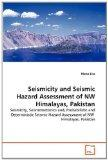 Seismicity and Seismic Hazard Assessment of NW Himalayas, Pakistan: Seismicity, Seismotecton...