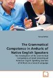 The Grammatical Competence in Amharic of Native English Speakers: The Investigation of the G...