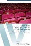 Bertolt Brecht in Skandinavien: Aufbruch zum künstlerischen Durchbruch (German Edition)