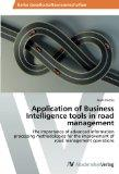 Application of Business Intelligence tools in road management: The importance of advanced in...
