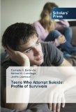 Teens Who Attempt Suicide:  Profile of Survivors