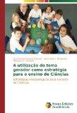 A utilização do tema gerador como estratégia para o ensino de Ciências: Estratégias metodoló...