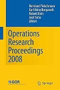 Operations Research Proceedings 2008: Selected Papers of the Annual International Conference...