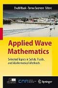 Applied Wave Mathematics: Selected Topics in Solids, Fluids, and Mathematical Methods