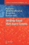 Ontology-Based Multi-Agent Systems (Studies in Computational Intelligence)