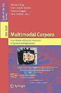Multimodal Corpora: From Models of Natural Interaction to Systems and Applications (Lecture ...