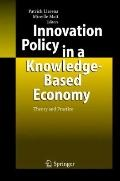 Innovation Policy in a Knowledge-Based Economy : Theory and Practice