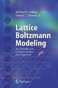 Lattice Boltzmann Modeling : An Introduction for Geoscientists and Engineers