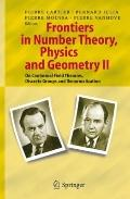 Frontiers in Number Theory, Physics, and Geometry II: On Conformal Field Theories, Discrete ...