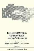 Instructional Models in Computer-Based Learning Environments (NATO ASI Series / Computer and...
