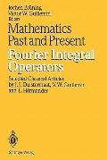 Mathematics Past and Present: Fourier Integral Operators : Fourier Integral Operators
