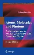 Atoms, Molecules and Photons: An Introduction to Atomic- Molecular- and Quantum Physics (Gra...