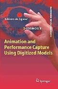 Animation and Performance Capture Using Digitized Models (Cognitive Systems Monographs)