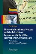 The Colombian Peace Process and the Principle of Complementarity of the International Crimin...