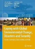 Coping with Global Environmental Change, Disasters and Security : Threats, Challenges, Vulne...