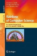 Rainbow of Computer Science : Essays Dedicated to Hermann Maurer on the Occasion of His 70th...