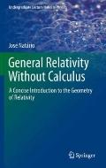 General Relativity Without Calculus : A Concise Introduction to the Geometry of Relativity