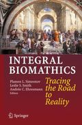 Integral Biomathics : Tracing the Road to Reality