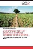 Comprensin sobre el conflicto y las minas antipersonal en Colombia: Anlisis e historias desd...