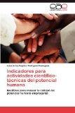 Indicadores para actividades cientfico-tcnicas del potencial humano: Medibles para evaluar l...