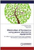 Elimination of harmonics using power electronics equipments: An indirect current controlled ...