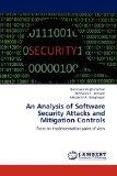 An Analysis of Software Security Attacks and Mitigation Controls: From an implementation poi...