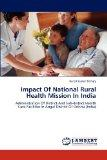 Impact Of National Rural Health Mission In India: Administration Of District And Sub-distric...