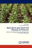 Root-Knot and Root-Rot Disease of Tobacco: Interaction, Management, Morphological and Bioche...