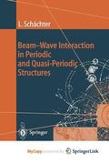 Beam-Wave Interaction in Periodic and Quasi-Periodic Structures