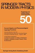 Current Algebra and Phenomenological Lagrange Functions: Invited Papers presented at the fir...