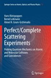 Perfect/Complete Scattering Experiments: Probing Quantum Mechanics on Atomic and Molecular C...
