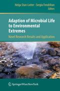 Adaption of Microbial Life to Environmental Extremes : Novel Research Results and Application