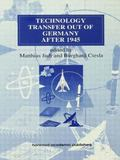 Technology Transfer out of Germany after 1945 (Routledge Studies in the History of Science, Technology and Medicine)