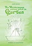 Die Wichtelmanns Wohnen Jetzt Im Garten (German Edition)