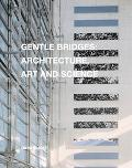 Gentle Bridges/Zwischen Den Raumen Architecture, Art and Science/Architektur, Kunst Und Wiss...