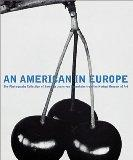 An American in Europe, an: The Photography Collection of Baroness Jeane Von Oppenheim from t...