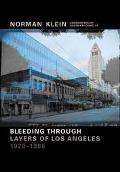 Norman M. Klein Bleeding Through Layers of Los Angeles 1920-1986