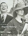Regina Relang Die elegante Welt der Mode- und Reportagefotografien/Regina Relang The Elegant...