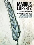 Markus Lupertz: Metamorphoses of World History