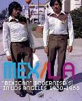 MEX/la: Mexican Modernisms in Los Angeles 1930-1985