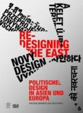Re-Designing the East : Political Design in Asia and Europe