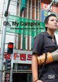Oh, My Complex : Vom Unbehagen beim Anblick der Stadt