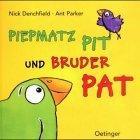 Piepmatz Pit und Bruder Pat.