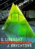 Stanislav Libensky and Jaroslava Brychotova A 40 Year Collaboration in Glass