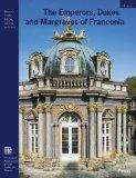 The Emperors, Dukes and Margraves of Franconia (From the Imperial Castle in Nuremburg to the...
