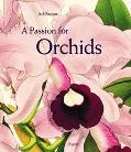 Passion for Orchids The Most Beautiful Orchid Portraits and Their Artists