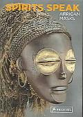 Spirits Speak African Masks